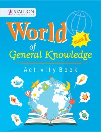 World of General Knowledge Activity Book 1