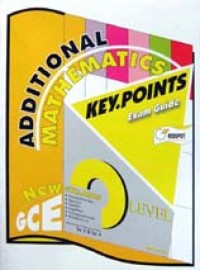 GCE O Level Additional Mathematics KEY POINTS