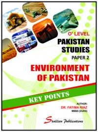 GCE O Level Environment of Pakistan – Key Points (Pakistan Studies)